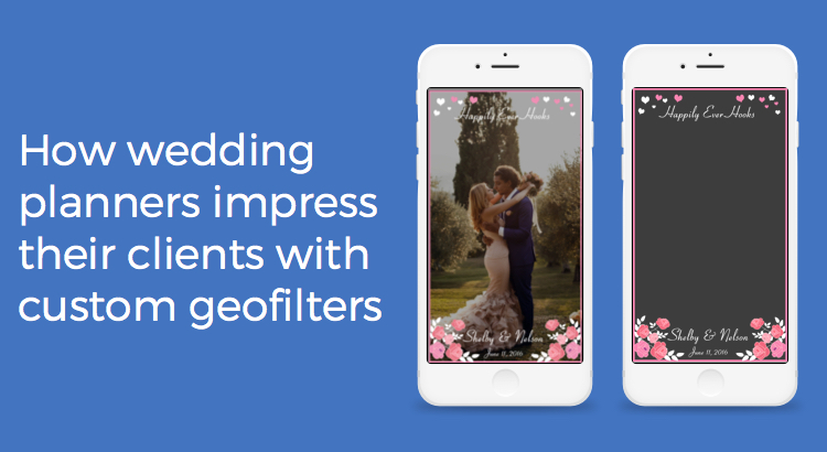 How Wedding Planners impress clients with custom wedding geofilters