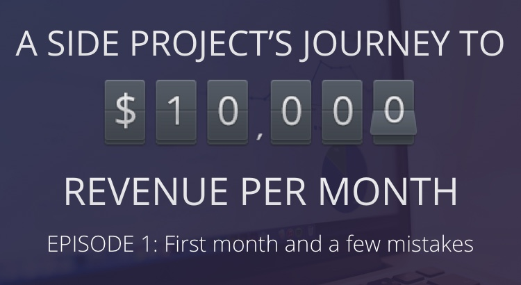 A side project's journey to $10,000 a month 1