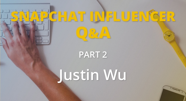 How to Growth Hack your Snapchat with Justin Wu 1