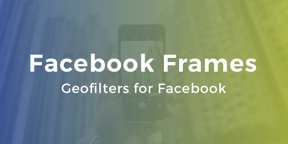 Facebook Frames - Camera Frames for Facebook - Customfilterz