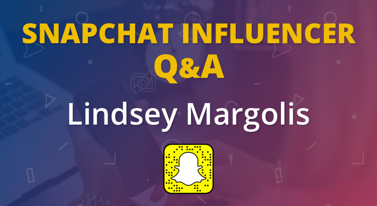 Snapchat Influencer Q&A with Lindsey Margolis 3