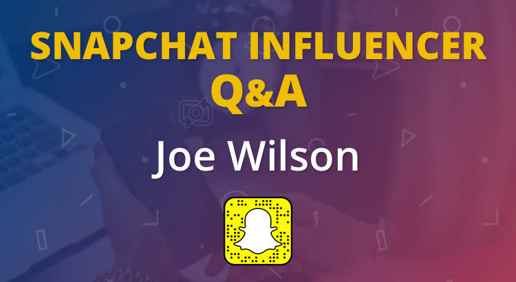 Snapchat Marketing and Storytelling with Joe Wilson